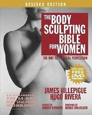 Body Sculpting Bible: The Body Sculpting Bible for Women : The Way to...