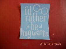"Harry Potter ""I'd rather be at Hogwarts"" white vinyl decal"