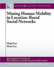Mining Human Mobile Behavior with Location-Based Social Networks by Huiji Gao...