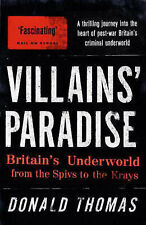 Villains' Paradise: Britain's Underworld from the Spivs to the Krays, Donald Tho