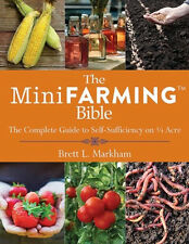 The Mini Farming Bible Complete Guide to Self Sufficiency on 1/4 Acre (pb) NEW