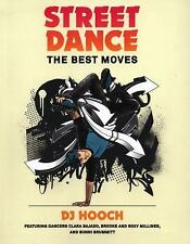 Street Dance : The Best Moves by Oliver Whittle and D. J. Hooch (2016,...