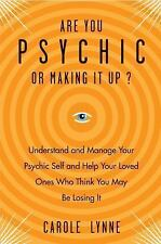 New, Are You Psychic or Making It Up?: Understand and Manage Your Psychic Self a