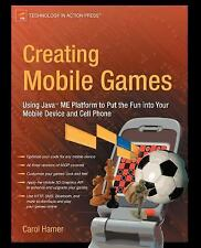 Creating Mobile Games: Using Java ME Platform to Put the Fun into Your-ExLibrary