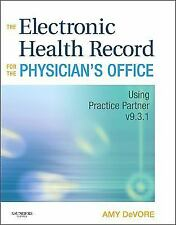 The Electronic Health Record For The Physician's Office by Amy Devore Cma(Aama)