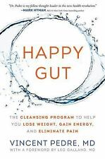 Happy Gut : The Cleansing Program to Help You Lose Weight, Gain Energy and...