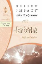 Nelson Impact Bible Study Guide: Ruth and Esther : For Such a Time as This by...