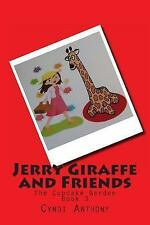 The Jerry Giraffe: Jerry Giraffe and Friends : The Cupcake Garden by Cyndi...