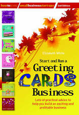 Start and Run a Greeting Cards Business: 2nd edition, White, Elizabeth, New Book