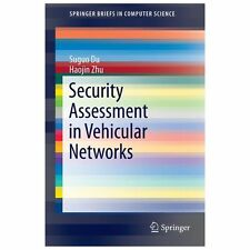 Security Assessment in Vehicular Networks by Haojin Zhu and Suguo Du (2013,...
