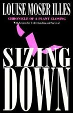 Sizing Down: Chronicle of a Plant Closing (ILR Press Books)