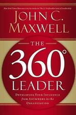 The 360 Degree Leader: Developing Your Influence from Anywhere in the Organizati