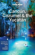 Travel Guide: Lonely Planet Cancun, Cozumel and the Yucatan by Lonely Planet...