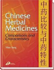 Chinese Herbal Medicines : Comparisons and Characteristics by Yifang Yang...