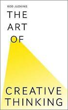 The Art of Creative Thinking By Rod Judkins Hardcover