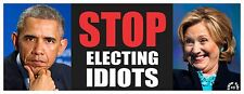 STOP ELECTING IDIOTS - ANTI HILLARY POLITICAL BUMPER STICKER #4137