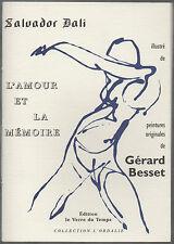 Salvador DALI. L'Amour et la Mémoire. Ill. G. Besset. 1998. 300 ex.