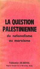 LA QUESTION PALESTINIENNE DU NATIONALISME AU MARXISME