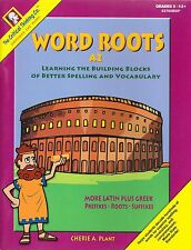 Word Roots A2 : Learning the Building Blocks of Better Spelling and Vocabulary