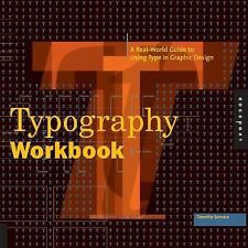 NEW - Typography Workbook: A Real-World Guide to Using Type in Graphic Design