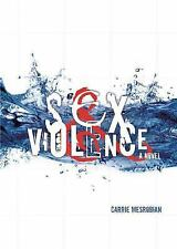 SEX AND VIOLENCE by Carrie Mesrobian (2013  New Hardcover) SHRINK WRAPPED