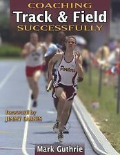 Coaching Track & Field Successfully (Coaching Successfully Series, 4000)