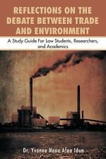 Reflections on the Debate Between Trade and Environment : A Study Guide for...