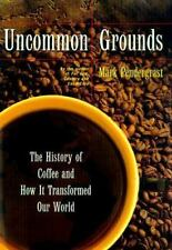 Uncommon Grounds: The History Of Coffee And How It Transformed Our World - Accep