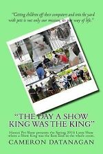 Hawaii Pet Show: The Day a Show King Was the King : Hawaii Pet Show Presents...