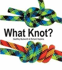 What Knot? (Flexi cover series), Hopkins, Richard, Budworth, Geoffrey, New Book