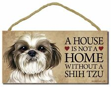"Shih Tzu (v2) ""A House is not a Home Without a Shih Tzu"" 10""x5"" Dog Sign"