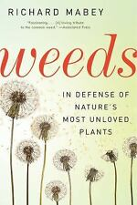 Weeds: In Defense of Nature's Most Unloved Plants, Mabey, Richard