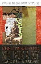 The Cave Canem Poetry Prize: Spit Back a Boy by Iain Haley Pollock (2011,...