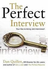 The Perfect Interview: Outshine the Competition at Your Job Interview! (Get a Jo