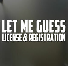 Let Me Guess License And Registration Sticker Funny Hater JDM car window decal