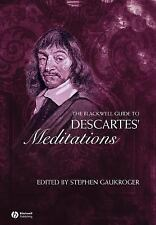 Blackwell Guides to Great Works: The Blackwell Guide to Descartes'...