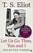 Let Us Go Then, You and I: Selected Poems by T. S. Eliot (Paperback, 2009)