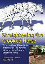 Straightening the Crooked Horse by Gabriele Rachen-Schoneich & Klaus Schoneich