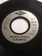 """2 UNLIMITED 7"""" 45 - MAXIMUM OVERDRIVE + X-OUT IN-TRANCE - PWL 276"""
