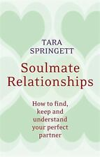 Soulmate Relationships : How to Find, Keep and Understand Your Perfect...