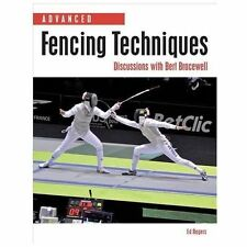 Advanced Fencing Techniques: Discussions with Bert Bracewell, Rogers, Edward, Ex