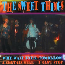 "THE SWEET THINGS Why Wait Until Tomorrow? 7"" . godzillas slow slushy boys garage"