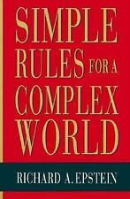 Simple Rules for a Complex World, Richard A. Epstein, Good Book