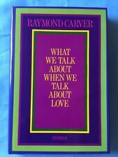 WHAT WE TALK ABOUT WHEN WE TALK ABOUT LOVE. *SIGNED BY RAYMOND CARVER*