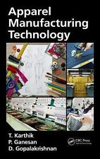 Apparel Manufacturing Technology by D. Gopalakrishnan, T. Karthik and P....