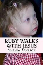 Ruby Walks with Jesus: Ruby Walks with Jesus : A Story Only a Mother Can Tell...