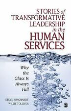 Stories of Transformative Leadership in the Human Services: Why the Glass Is Alw