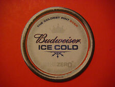 Cool Beer COASTER ~ BUDWEISER Ice Cold ~ Chilled Below Zero...Coldest Pint Ever!