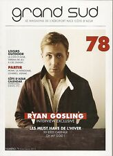 GRAND SUD N° 78--INTERVIEW RYAN GOSLING/LOISIRS OUTDOOR/MIAMI/PATAGONIE/LONDRES