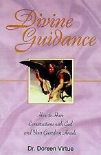 Divine Guidance: How to Have a Dialogue With God and Your Guardian Ang-ExLibrary
